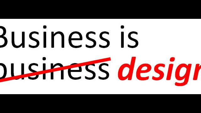 Business is Design